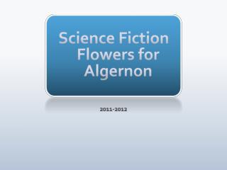 Science Fiction Flowers for Algernon