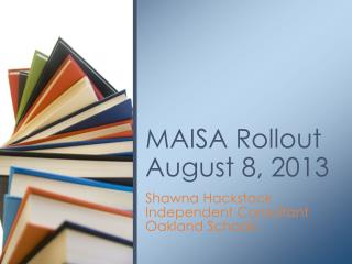 MAISA Rollout August 8, 2013