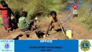 LAN ZAMBIA COUNTRY OFFICE K AOMA  DISTRICT WATER PROJECT  2015 -  2017