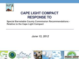 Cape light compact response to