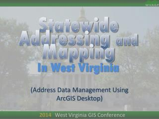 Statewide Addressing  and  Mapping In West Virginia