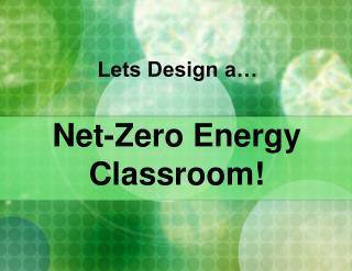 Net-Zero Energy Classroom!