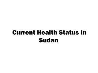 Current Health Status In Sudan