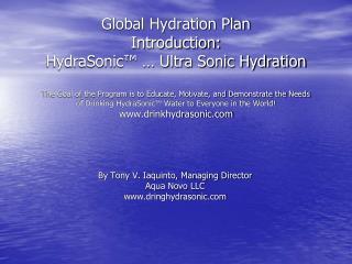 By Tony V. Iaquinto, Managing Director  Aqua Novo LLC   dringhydrasonic