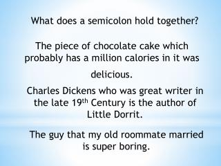 What does a semicolon hold together?