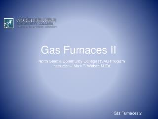 Gas Furnaces II
