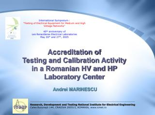 Research, Development and Testing National Institute for Electrical Engineering  Calea Bucuresti 144, CRAIOVA 200515, RO