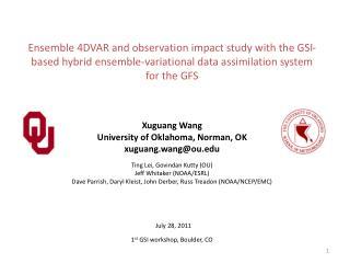 Xuguang Wang University of Oklahoma, Norman, OK xuguang.wang@ou Ting Lei, Govindan Kutty (OU)