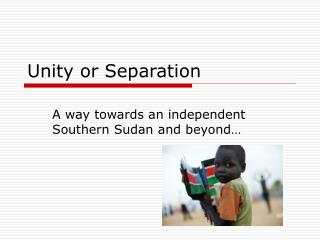 Unity or Separation