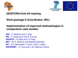 JRC  – P. Barbosa and J. Vogt PIK  – F. Hattermann and  S. Fournet UPORTO  – R. Maia and J.P. Pego