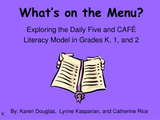 What's on the Menu? Exploring the Daily Five and CAFÉ Literacy Model in Grades K, 1, and 2
