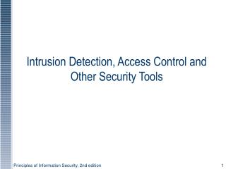 Intrusion Detection, Access Control and Other Security Tools