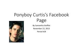 Ponyboy  Curtis's Facebook Page