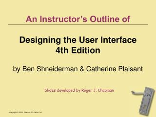 An Instructor's Outline of Designing the User Interface  4th Edition