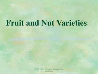 Fruit and Nut Varieties