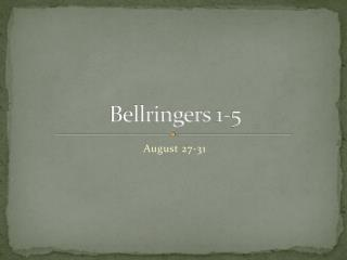 Bellringers  1-5