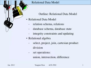 Outline: Relational Data Model Relational Data Model 	-	relation schema, relations