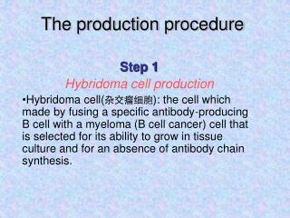 The production procedure