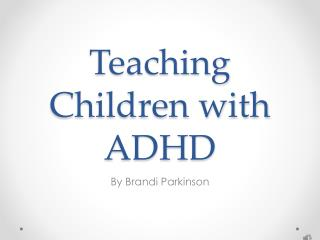 Teaching Children with ADHD