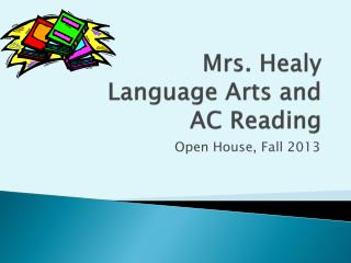 Mrs. Healy  Language  Arts and  AC Reading