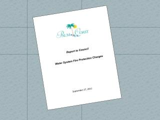 Report to Council Water  System Fire Protection Charges September 27, 2011 A