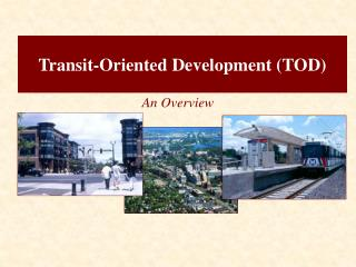 Transit-Oriented Development (TOD)