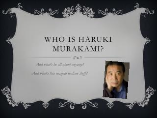 Who is  haruki murakami ?