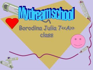 Borodina  Julia 7<<A>> class