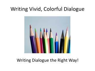 Writing Vivid, Colorful Dialogue