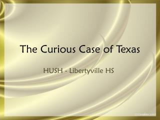 The Curious Case of Texas