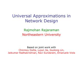 Universal Approximations in Network Design