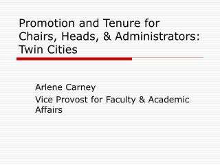 Promotion and Tenure for Chairs, Heads,  Administrators: Twin Cities