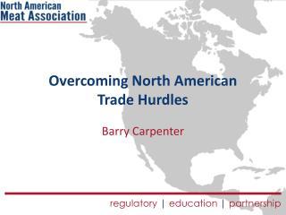 Overcoming North American  Trade Hurdles