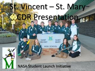 St. Vincent – St. Mary  CDR Presentation
