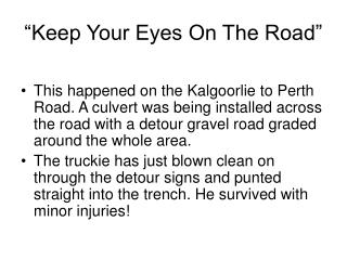 """Keep Your Eyes On The Road"""