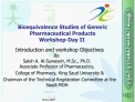 Bioequivalence Studies of Generic Pharmaceutical Products Workshop-Day II