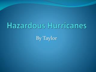 Hazardous Hurricanes