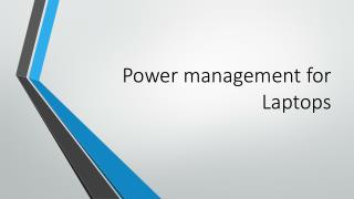 Power management for Laptops