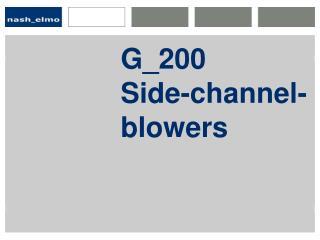 G_200 Side-channel-blowers