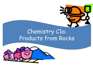 Chemistry C1a:  Products from Rocks