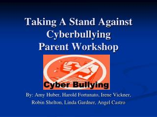 Taking A Stand Against Cyberbullying Parent Workshop