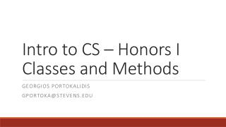 Intro to CS – Honors I Classes and Methods