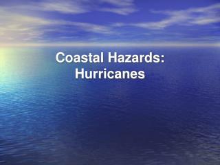 Coastal Hazards: Hurricanes