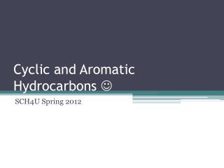 Cyclic and Aromatic Hydrocarbons  