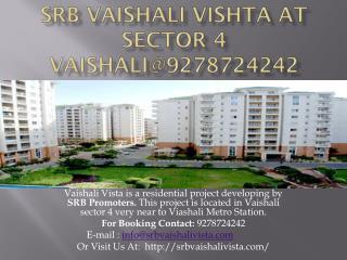 SRB Vaishali Vishta at Sector 4 Vaishali@9278724242