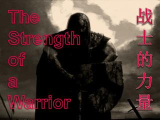 The  Strength  of  a  Warrior