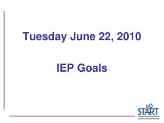 Tuesday June 22, 2010  IEP Goals