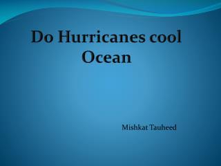 Do Hurricanes cool Ocean