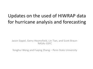 Updates on the used of HIWRAP data for hurricane analysis and forecasting
