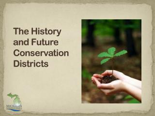 The History  and Future Conservation Districts